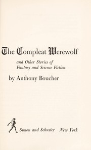 The compleat werewolf, and other stories of fantasy and science fiction