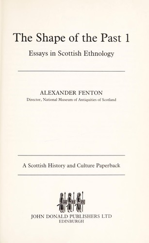 The shape of the past : essays in Scottish ethnology by
