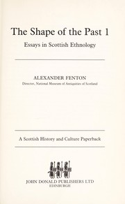 Cover of: The shape of the past : essays in Scottish ethnology |