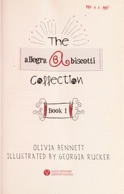 Cover of: The Allegra Biscotti collection | Olivia Bennett