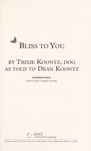 Cover of: Bliss to you | by Trixie Koontz, Dog, as told to Dean Koontz.