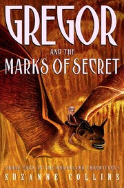 Cover of: Gregor and the Marks of Secret (Underland Chronicles, #4)
