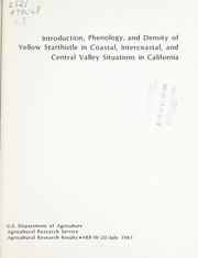 Cover of: Introduction, phenology, and density of yellow starthistle in coastal, intercoastal, and central valley situations in California