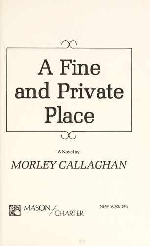 A fine and private place : a novel by