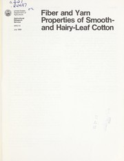 Cover of: Fiber and yarn properties of smooth- and hairy-leaf cottons | Columbus, E.P. lle, MS