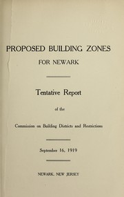 Cover of: Proposed building zones for Newark | Newark, N.J. Commission on Building Districts and Restrictions