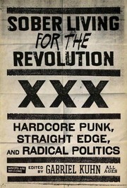 Cover of: Sober living for the revolution: hardcore punk, straight edge, and radical politics