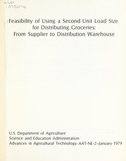 Cover of: Feasibility of using a second unit load size for distributing groceries