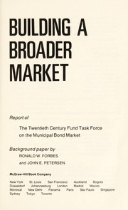 Cover of: Building a broader market | Twentieth Century Fund. Task Force on the Municipal Bond Market.