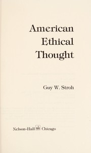 Cover of: American ethical thought | Guy W. Stroh