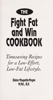 Cover of: The fight fat and win cookbook: timesaving recipes for a low-effort, low-fat lifestyle