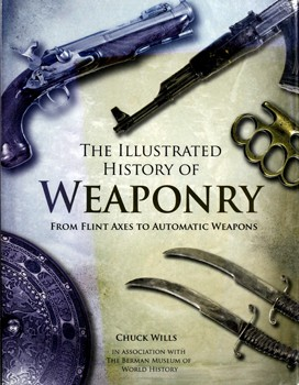 The illustrated history of weaponry by Charles Wills
