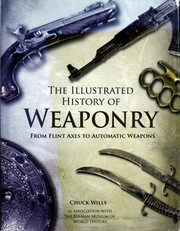 Cover of: The illustrated history of weaponry | Charles Wills