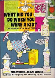 Cover of: What did you do when you were a kid?