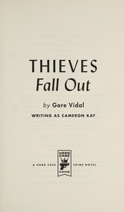 Cover of: Thieves fall out | Gore Vidal