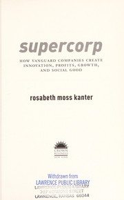 Cover of: Supercorp: how vanguard companies create innovation, profits, growth, and social good