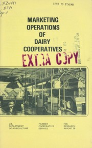 Cover of: Marketing operations of dairy cooperatives | George C. Tucker
