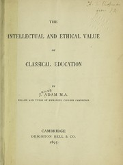 Cover of: The intellectual and ethical value of classical education