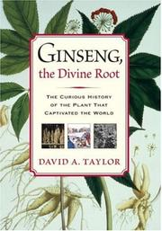 Cover of: Ginseng, the divine root | Taylor, David A.