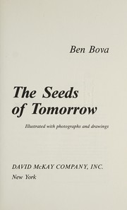 Cover of: The seeds of tomorrow | Ben Bova