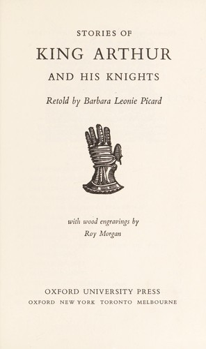 Stories of King Arthur and His Knights by Barbara Leonie Picard