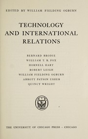 Cover of: Technology and international relations | William Fielding Ogburn