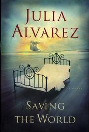 Cover of: Saving the world: a novel