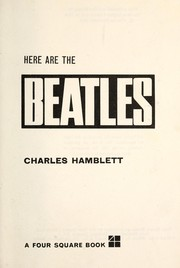 Cover of: Here are the beatles. [The story of George Harrison, James Paul Maccartney, John W. Lennon and Ringo Starr. With photographs.].