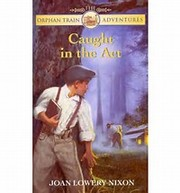 Cover of: Caught in the Act (Orphan Train Adventures) | Joan Lowery Nixon