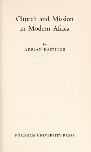 Church and mission in modern Africa. by Adrian Hastings, Church In Africa1450-1950