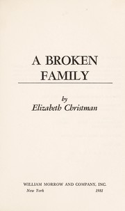 Cover of: A broken family | Elizabeth Christman