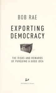 Cover of: Exporting democracy : the risks and rewards of pursuing a good idea |