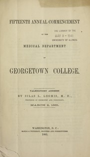 Cover of: Fifteenth annual commencement of the Medical Department of Georgetown College | Silas L. Loomis