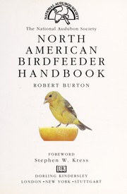 Cover of: The National Audubon Society North American birdfeeder handbook | Burton, Robert