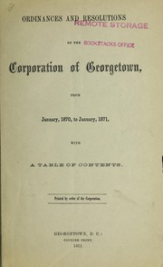 Cover of: Ordinances and resolutions of the corporation of Georgetown | Georgetown (Washington, D.C.)