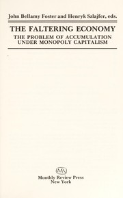 Cover of: The Faltering economy : the problem of accumulation under monopoly capitalism |