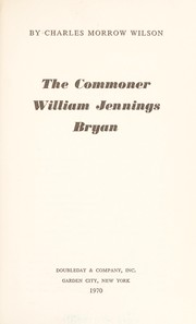 Cover of: The commoner: William Jennings Bryan