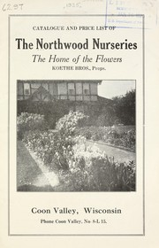 Cover of: Catalogue and price list of the Northwood Nurseries, the home of the flowers | Northwood Nurseries
