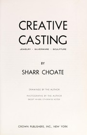 Cover of: Creative casting: jewelry, silverware, sculpture