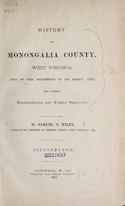 Cover of: History of Monongalia County, West Virginia | Samuel T. Wiley