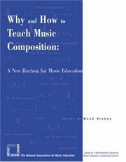 Cover of: Why and How to Teach Music Composition | Maud Hickey