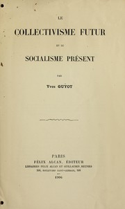 Cover of: Le collectivisme futur et le socialisme pre sent