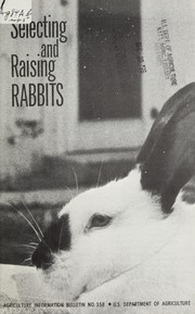 Cover of: Selecting and raising rabbits | United States. Agricultural Research Center, Beltsville