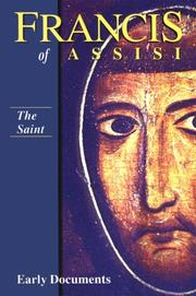 Cover of: Francis of Assisi, Early Documents: Vol. 1, The Saint (Francis of Assisi: Early Documents) | Regis J. Armstrong