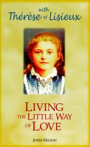 Cover of: Living the Little Way of Love by John Nelson