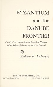 Byzantium and the Danube frontier by Andrew B. Urbansky
