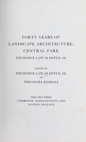 Forty years of landscape architecture by Frederick Law Olmsted, Sr.