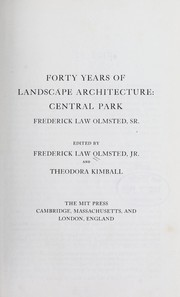 Cover of: Forty years of landscape architecture | Frederick Law Olmsted, Sr.