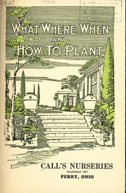 Cover of: What, where, when and how to plant