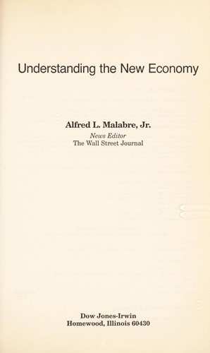 Understanding the new economy by Alfred L. Malabre
